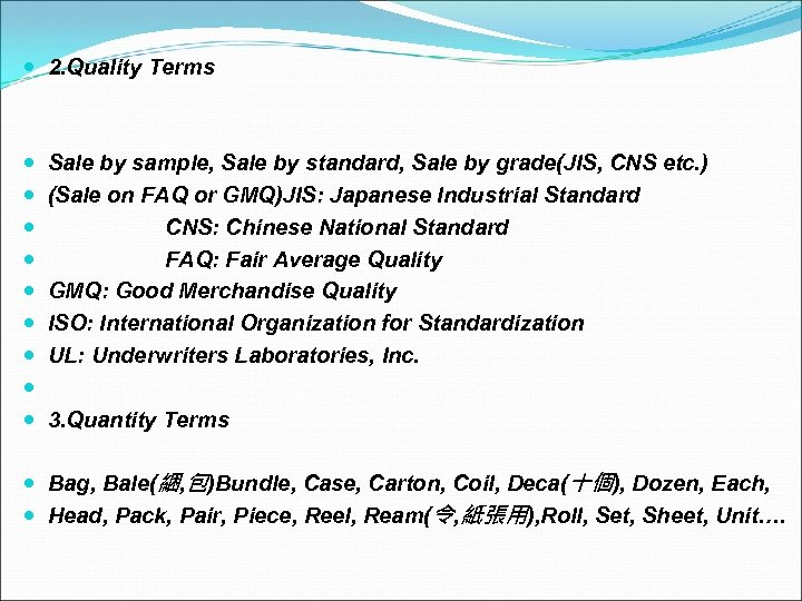 2. Quality Terms Sale by sample, Sale by standard, Sale by grade(JIS, CNS