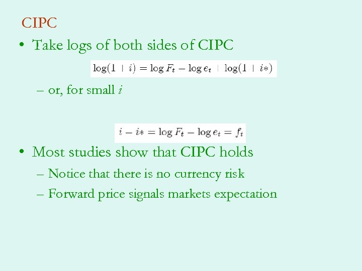 CIPC • Take logs of both sides of CIPC – or, for small i