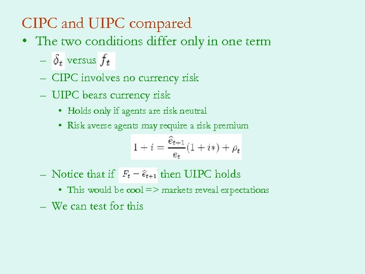 CIPC and UIPC compared • The two conditions differ only in one term –