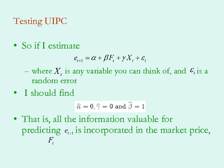 Testing UIPC • So if I estimate – where is any variable you can