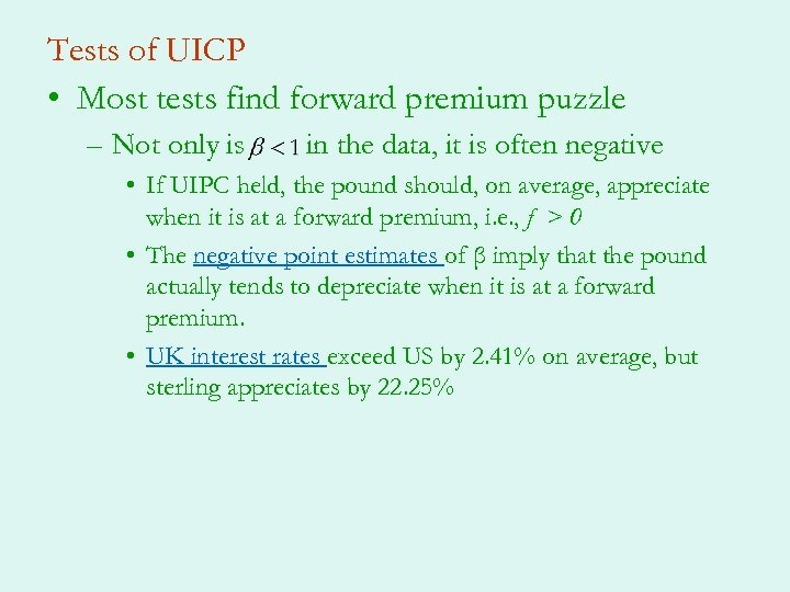 Tests of UICP • Most tests find forward premium puzzle – Not only is