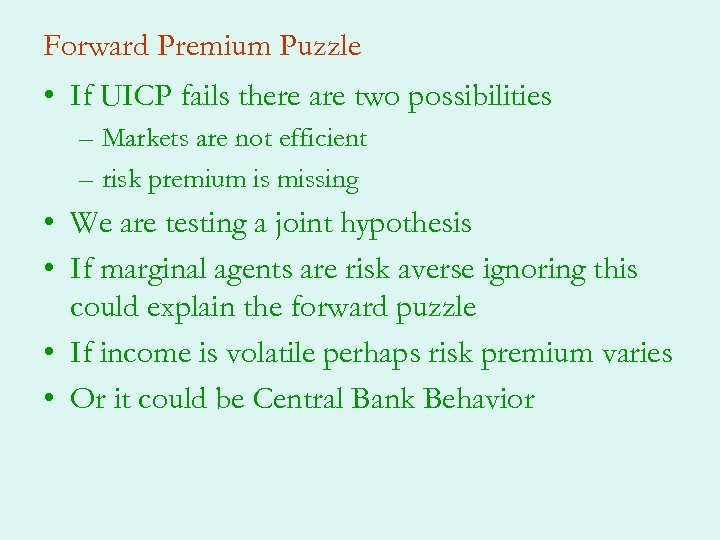 Forward Premium Puzzle • If UICP fails there are two possibilities – Markets are