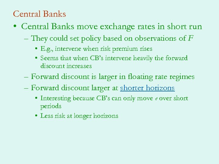 Central Banks • Central Banks move exchange rates in short run – They could