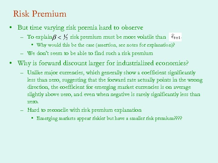 Risk Premium • But time varying risk premia hard to observe – To explain
