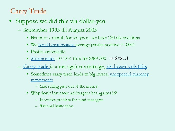 Carry Trade • Suppose we did this via dollar-yen – September 1993 till August