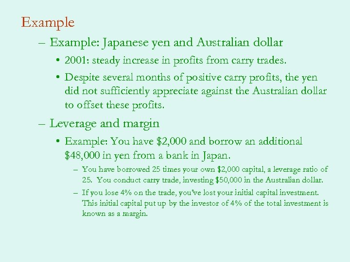 Example – Example: Japanese yen and Australian dollar • 2001: steady increase in profits