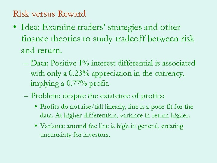 Risk versus Reward • Idea: Examine traders' strategies and other finance theories to study