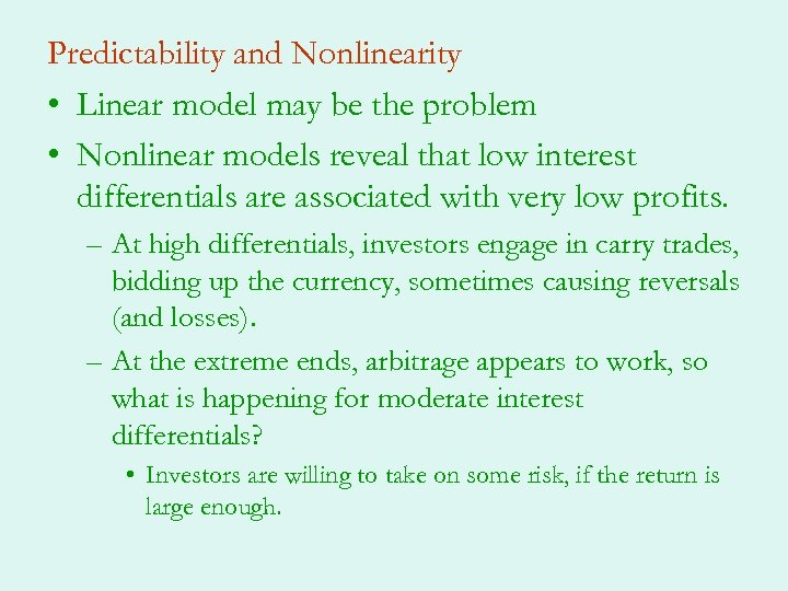 Predictability and Nonlinearity • Linear model may be the problem • Nonlinear models reveal