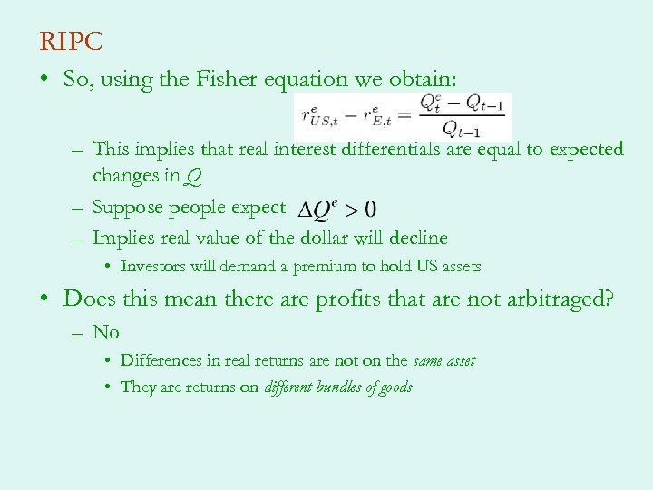 RIPC • So, using the Fisher equation we obtain: – This implies that real
