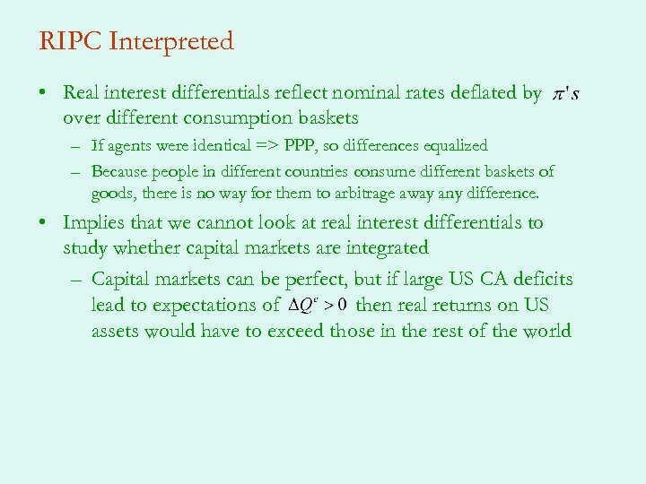 RIPC Interpreted • Real interest differentials reflect nominal rates deflated by over different consumption