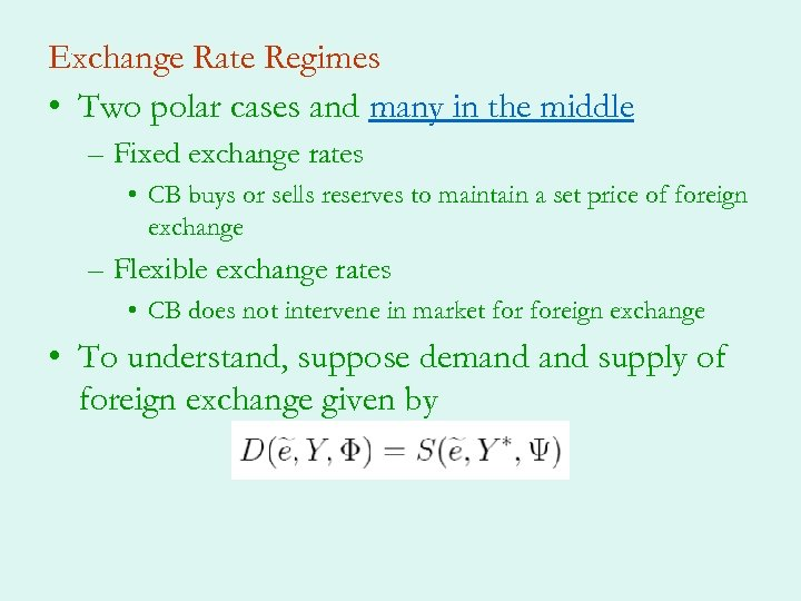 Exchange Rate Regimes • Two polar cases and many in the middle – Fixed