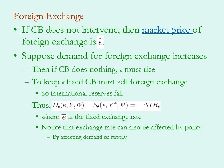 Foreign Exchange • If CB does not intervene, then market price of foreign exchange