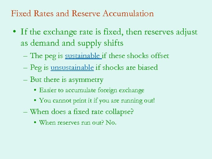 Fixed Rates and Reserve Accumulation • If the exchange rate is fixed, then reserves