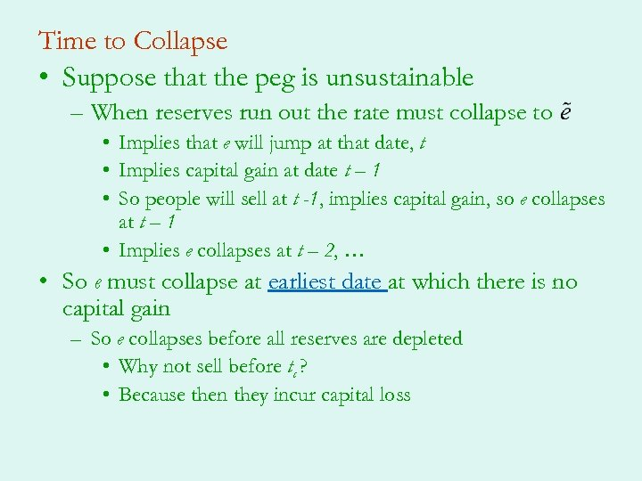 Time to Collapse • Suppose that the peg is unsustainable – When reserves run