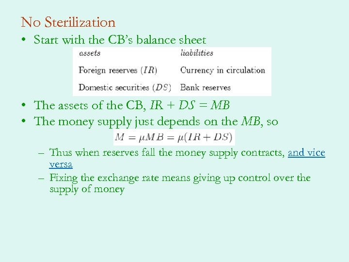 No Sterilization • Start with the CB's balance sheet • The assets of the