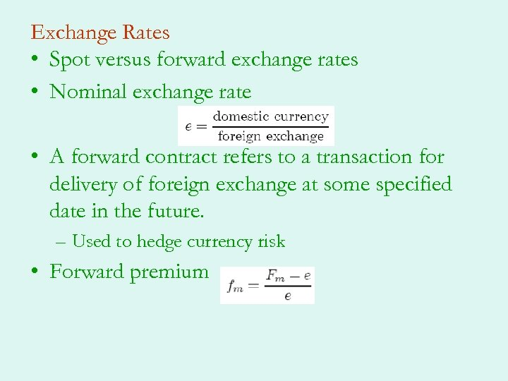 Exchange Rates • Spot versus forward exchange rates • Nominal exchange rate • A