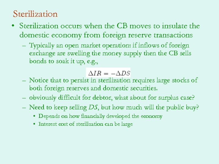 Sterilization • Sterilization occurs when the CB moves to insulate the domestic economy from