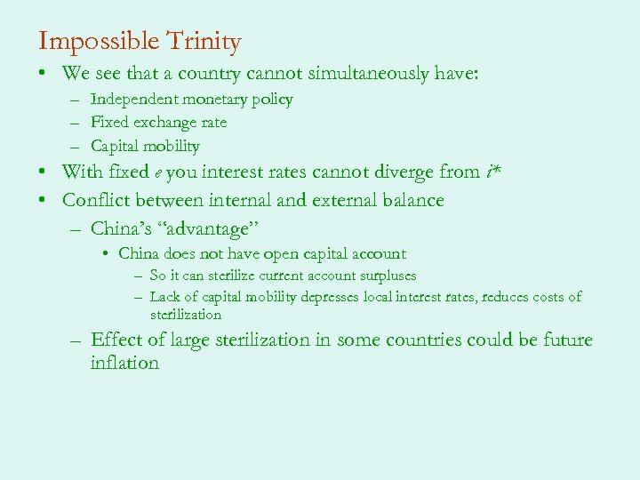 Impossible Trinity • We see that a country cannot simultaneously have: – Independent monetary