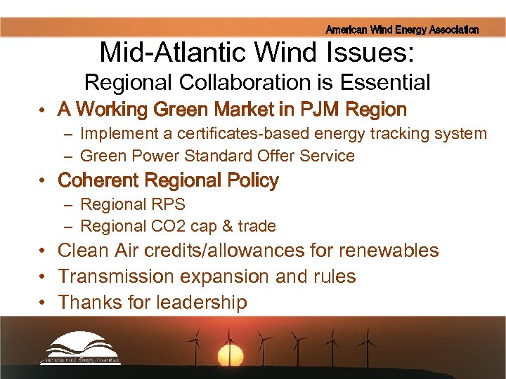 American Wind Energy Association Mid-Atlantic Wind Issues: Regional Collaboration is Essential • A Working