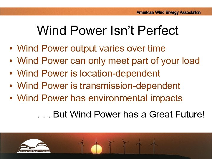 American Wind Energy Association Wind Power Isn't Perfect • • • Wind Power output
