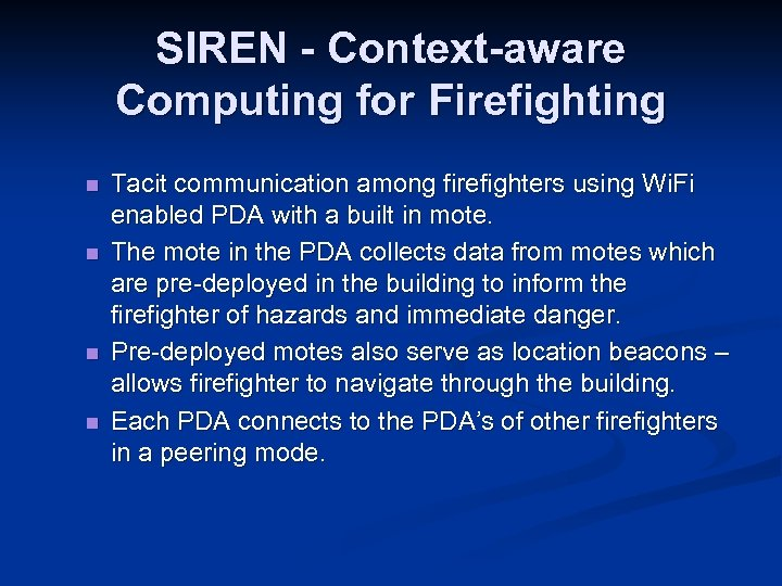 SIREN - Context-aware Computing for Firefighting n n Tacit communication among firefighters using Wi.
