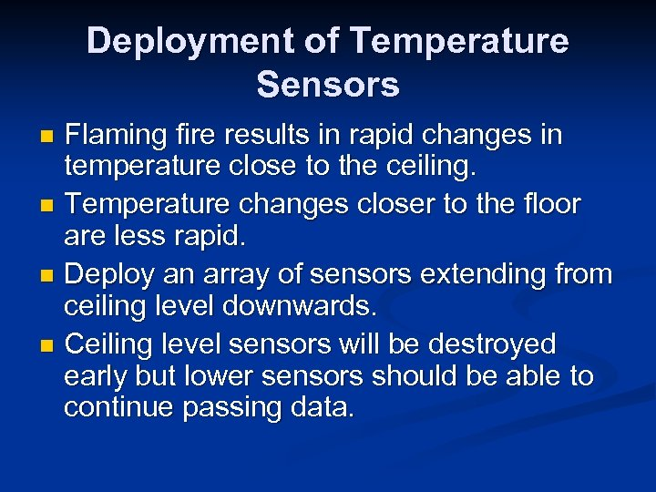 Deployment of Temperature Sensors Flaming fire results in rapid changes in temperature close to