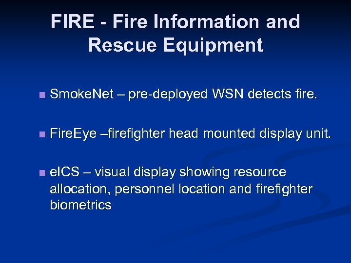 FIRE - Fire Information and Rescue Equipment n Smoke. Net – pre-deployed WSN detects