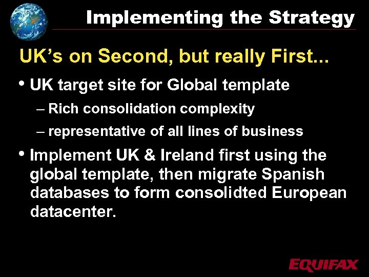 Implementing the Strategy UK's on Second, but really First. . . • UK target