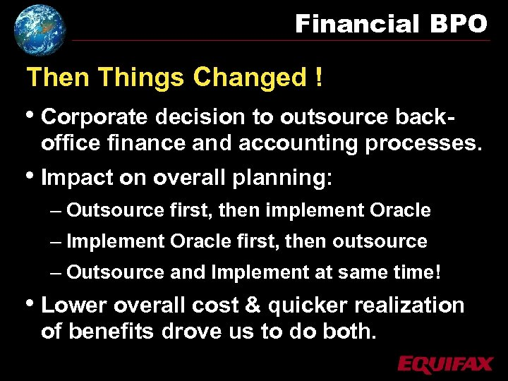 Financial BPO Then Things Changed ! • Corporate decision to outsource back- office finance