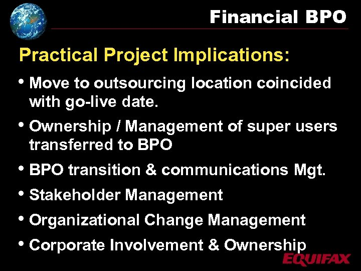 Financial BPO Practical Project Implications: • Move to outsourcing location coincided with go-live date.