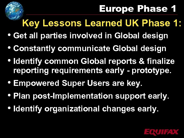 Europe Phase 1 Key Lessons Learned UK Phase 1: • Get all parties involved