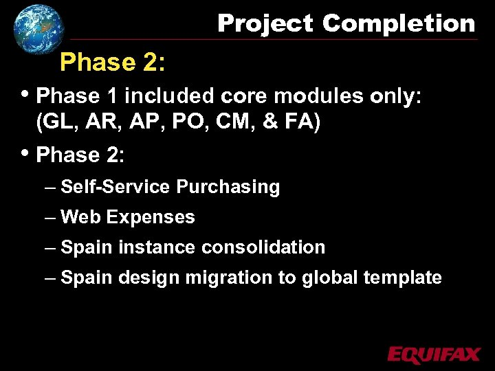 Project Completion Phase 2: • Phase 1 included core modules only: (GL, AR, AP,