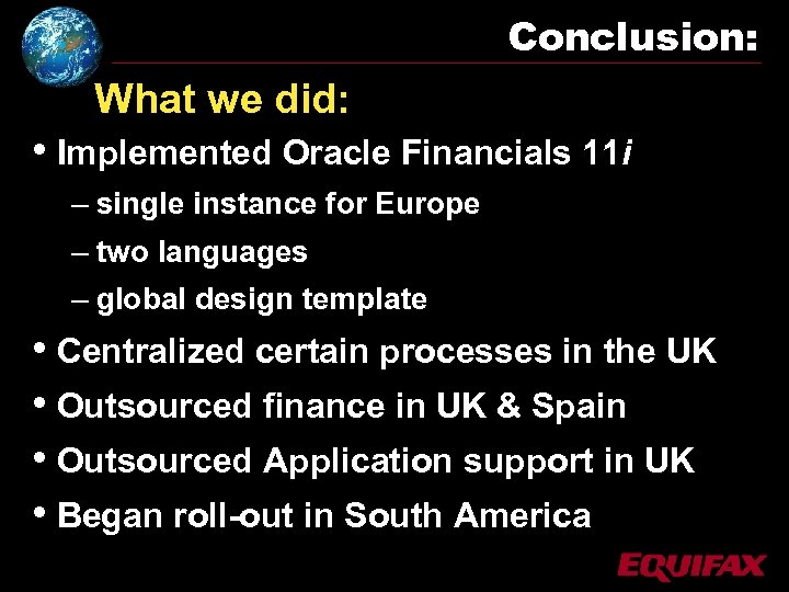 Conclusion: What we did: • Implemented Oracle Financials 11 i – single instance for