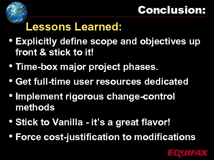 Conclusion: Lessons Learned: • Explicitly define scope and objectives up front & stick to
