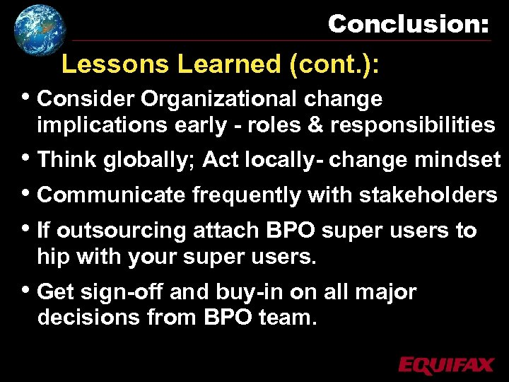 Conclusion: Lessons Learned (cont. ): • Consider Organizational change implications early - roles &