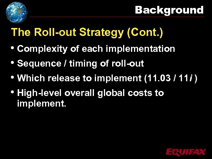 Background The Roll-out Strategy (Cont. ) • Complexity of each implementation • Sequence /