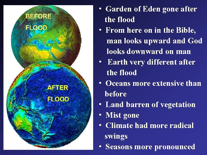 • Garden of Eden gone after the flood • From here on in