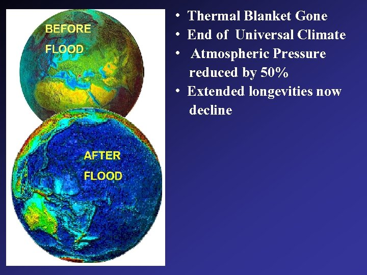 • Thermal Blanket Gone • End of Universal Climate • Atmospheric Pressure reduced