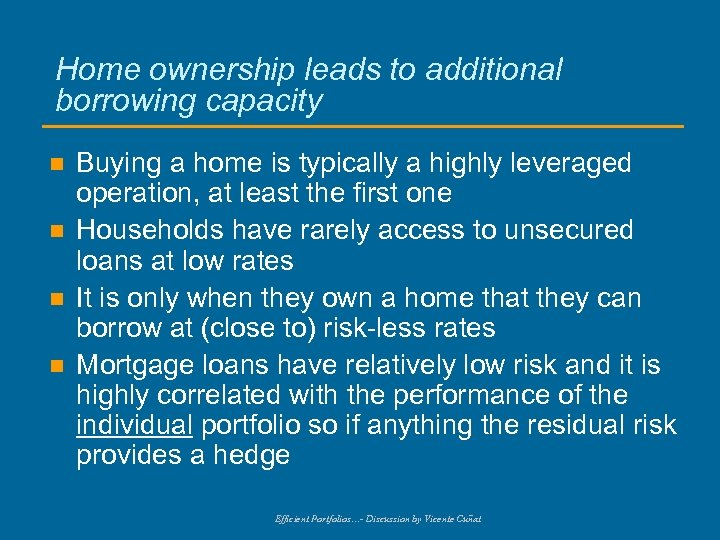 Home ownership leads to additional borrowing capacity n n Buying a home is typically