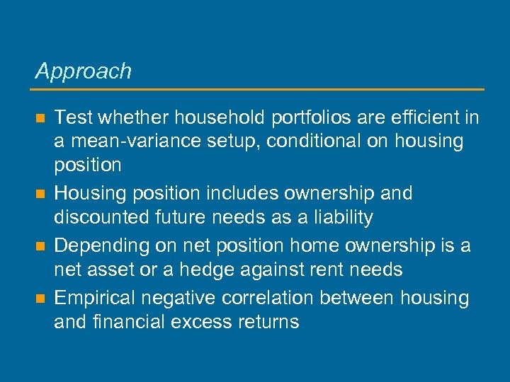 Approach n n Test whether household portfolios are efficient in a mean-variance setup, conditional