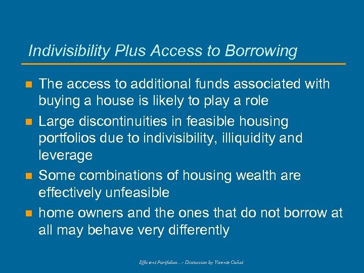 Indivisibility Plus Access to Borrowing n n The access to additional funds associated with