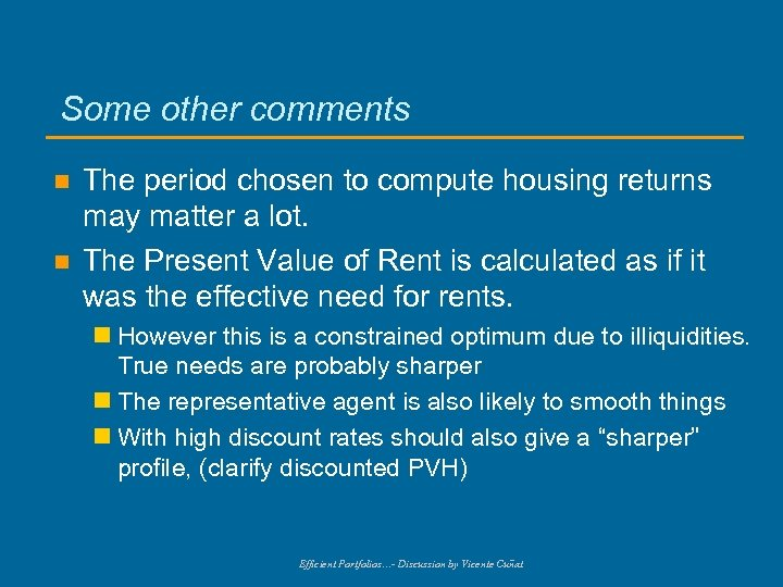 Some other comments n n The period chosen to compute housing returns may matter