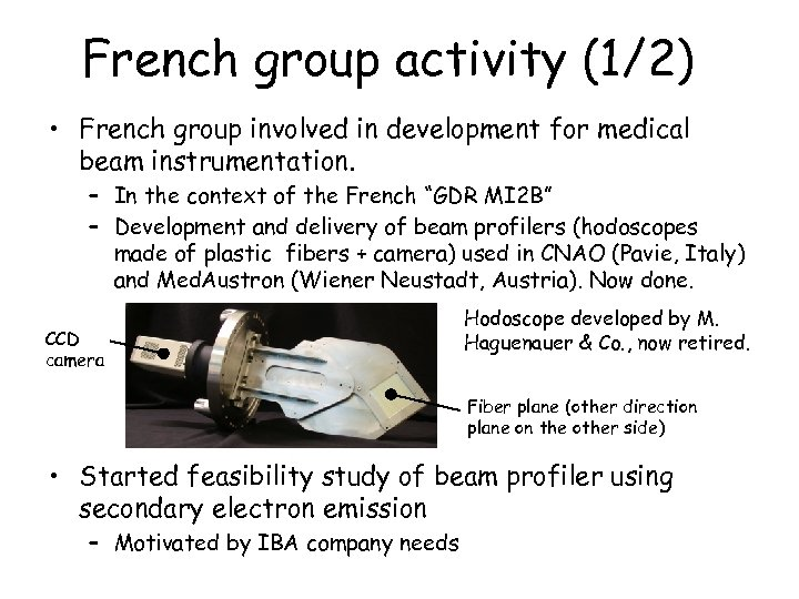French group activity (1/2) • French group involved in development for medical beam instrumentation.