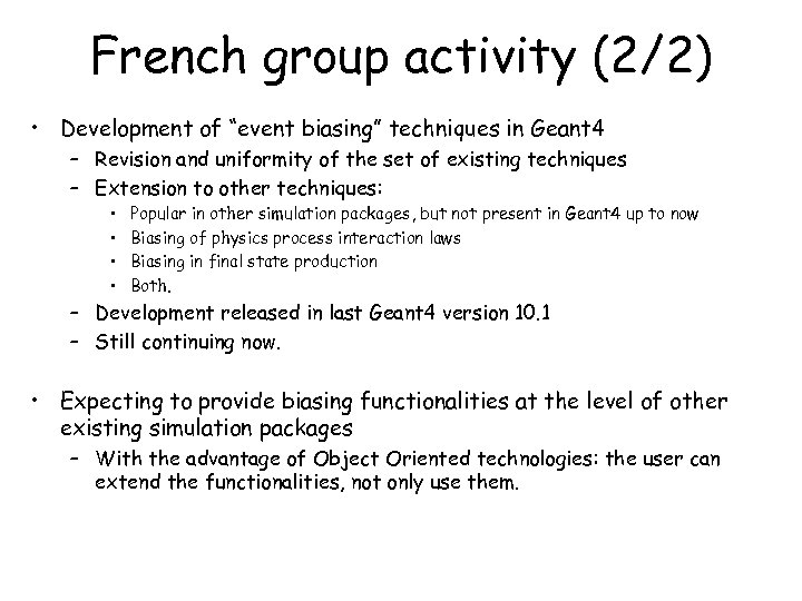 """French group activity (2/2) • Development of """"event biasing"""" techniques in Geant 4 –"""