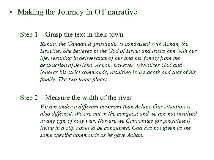 • Making the Journey in OT narrative Step 1 – Grasp the text