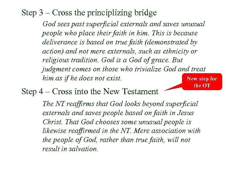 Step 3 – Cross the principlizing bridge God sees past superficial externals and saves