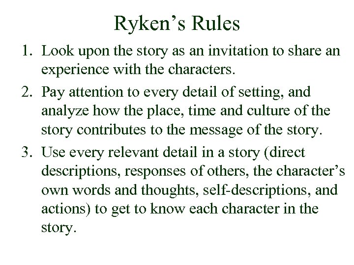 Ryken's Rules 1. Look upon the story as an invitation to share an experience