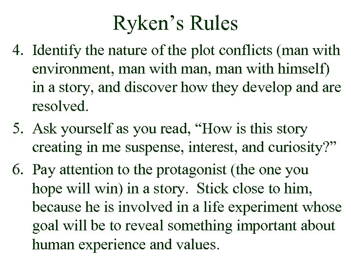 Ryken's Rules 4. Identify the nature of the plot conflicts (man with environment, man