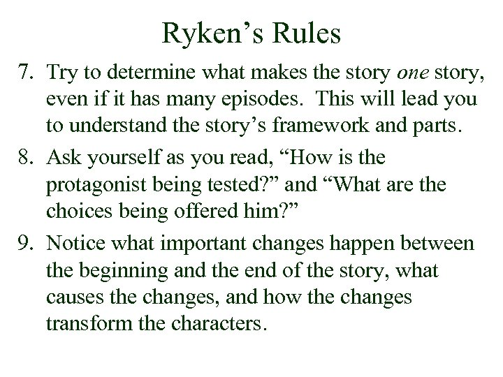Ryken's Rules 7. Try to determine what makes the story one story, even if