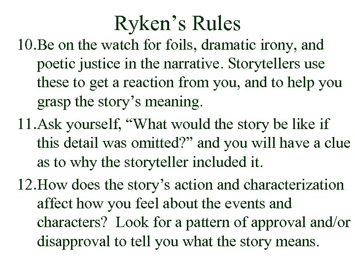 Ryken's Rules 10. Be on the watch for foils, dramatic irony, and poetic justice